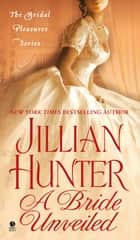 A Bride Unveiled - The Bridal Pleasures Series ebook by Jillian Hunter