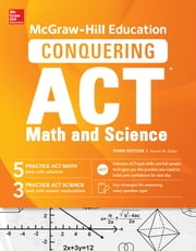 McGraw-Hill Education Conquering the ACT Math and Science, Third Edition ebook by Steven W. Dulan