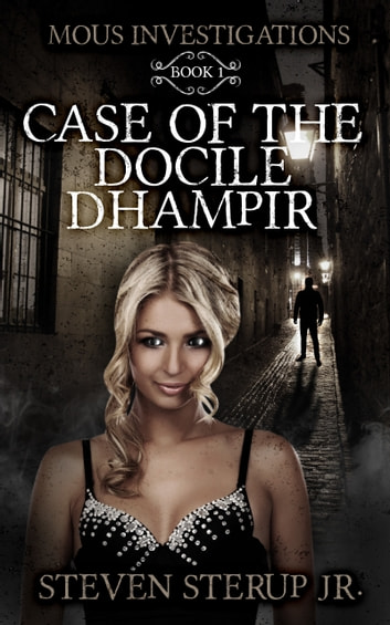 Case of the Docile Dhampir ebook by Steven Sterup Jr