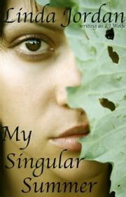 My Singular Summer ebook by Linda Jordan,LJ Wolfe