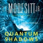 Quantum Shadows audiobook by L. E. Modesitt Jr.