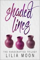 Shaded Lines ebook by Lilia Moon