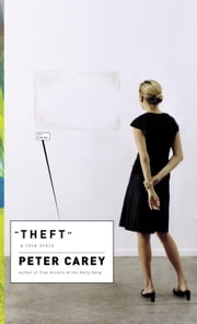 Theft ebook by Peter Carey