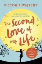 The Second Love of My Life ebook by Victoria Walters