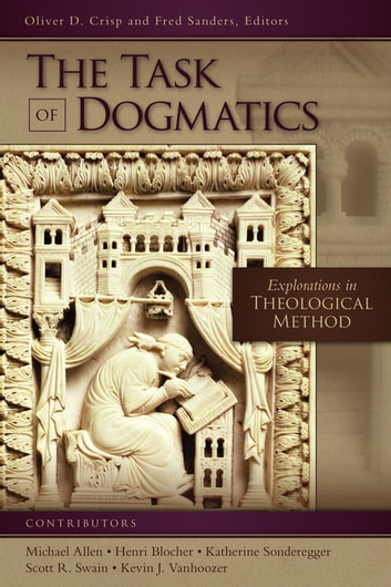 The Task of Dogmatics - Explorations in Theological Method ebook by