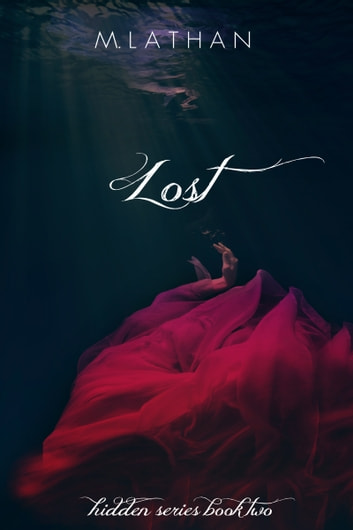 Lost (Hidden Series Book Two) ebook by M. Lathan
