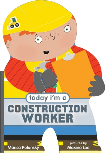 Today I'm a Construction Worker ebook by Marisa Polansky