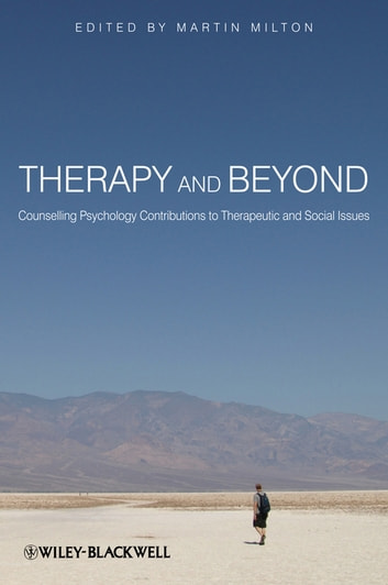 Therapy and Beyond - Counselling Psychology Contributions to Therapeutic and Social Issues ebook by
