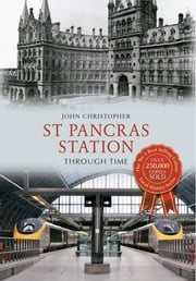 St Pancras Station Through Time ebook by Thomas Hennessey