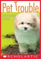 Pet Trouble #3: Mud-Puddle Poodle ebook by Tui T. Sutherland