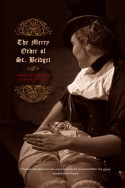 The Merry Order of St. Bridget - Personal Recollections of the Use of the Rod ebook by Margaret Anson (psuedonym),James Glass Betram,Locus Elm Press (editor)