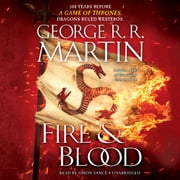 Fire & Blood - 300 Years Before A Game of Thrones (A Targaryen History) livre audio by George R. R. Martin