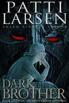 Dark Brother ebook by Patti Larsen