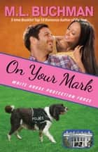 On Your Mark ekitaplar by M. L. Buchman