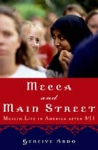 Mecca and Main Street ebook by Geneive Abdo