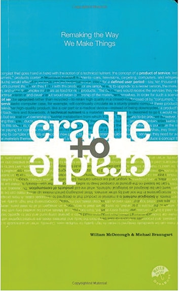 Cradle to Cradle - Remaking the Way We Make Things ebook by William McDonough,Michael Braungart