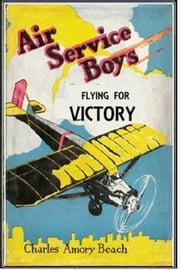 Air Service Boys Flying for Victory ebook by Charles Armory Beach