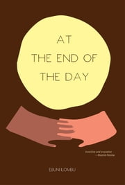 At the end of the day ebook by Ebuni Ilombu