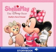 ShellieMay the Disney Bear - Duffy's New Friend ebook by Disney Book Group