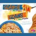 Granos en MiPlato/Grains on MyPlate audiobook by Mari Schuh