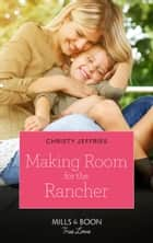 Making Room For The Rancher (Mills & Boon True Love) (Twin Kings Ranch, Book 2) ebook by Christy Jeffries