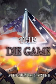 The Die Game ebook by Stephen A. Carter