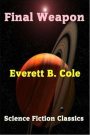 Final Weapon ebook by Everett B. Cole