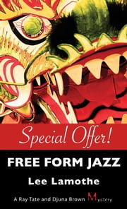 Free Form Jazz - A Ray Tate and Djuna Brown Mystery ebook by Lee Lamorthe