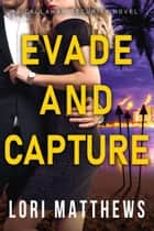 Evade and Capture - A Callahan Security Novel ebook by