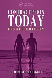 Contraception Today, Eighth Edition ebook by Guillebaud, John