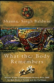What the Body Remembers ebook by Shauna Singh Baldwin