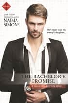 The Bachelor's Promise ebook by Naima Simone