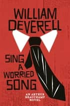 Ebook Sing a Worried Song di William Deverell