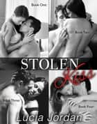 Stolen Kiss - Complete Series ebook by Lucia Jordan