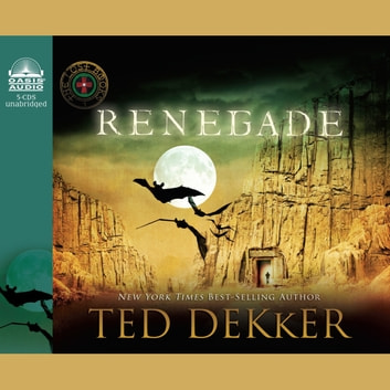 Renegade audiobook by Ted Dekker