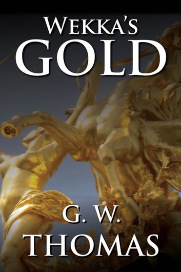Wekka`s Gold ebook by G. W. Thomas
