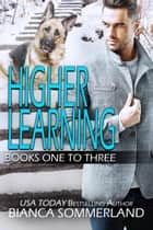 Higher Learning Volume 1 ebook by Bianca Sommerland