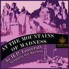 At the Mountains of Madness - Classic Tales Edition audiobook by H.P. Lovecraft