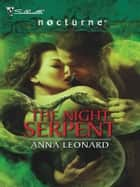 The Night Serpent ebook by Anna Leonard