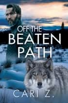 Off the Beaten Path ebook by Cari Z.