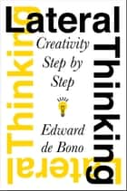 Lateral Thinking ebook by Edward De Bono