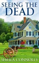 Seeing the Dead ebook by Sheila Connolly