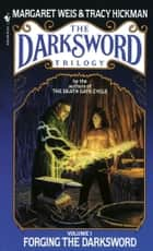 Forging the Darksword ebook by Tracy Hickman, Margaret Weis