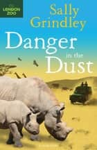 Danger in the Dust ebook by Sally Grindley