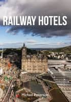 Railway Hotels 電子書 by Michael Patterson