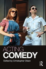 Acting Comedy ebook by Christopher Olsen