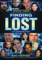 Finding Lost - Season Three: The Unofficial Guide ebook by Stafford, Nikki