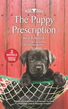 The Puppy Prescription/Groomed for Love/Puppy Love in Thunder Can ebook by Helen R. Myers, Christyne Butler