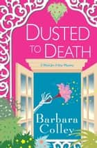 Dusted To Death ebook by Barbara Colley