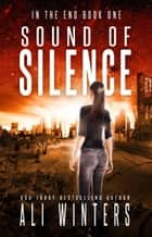 Sound of Silence - In The End, #1 ebook by Ali Winters